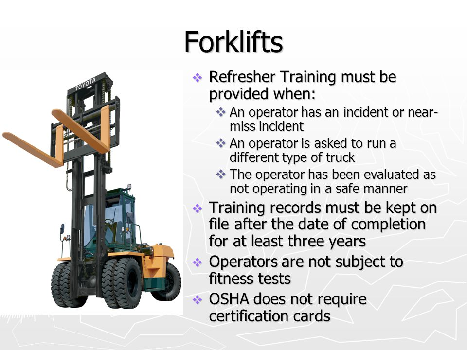 Forklifts Refresher Training must be provided when: