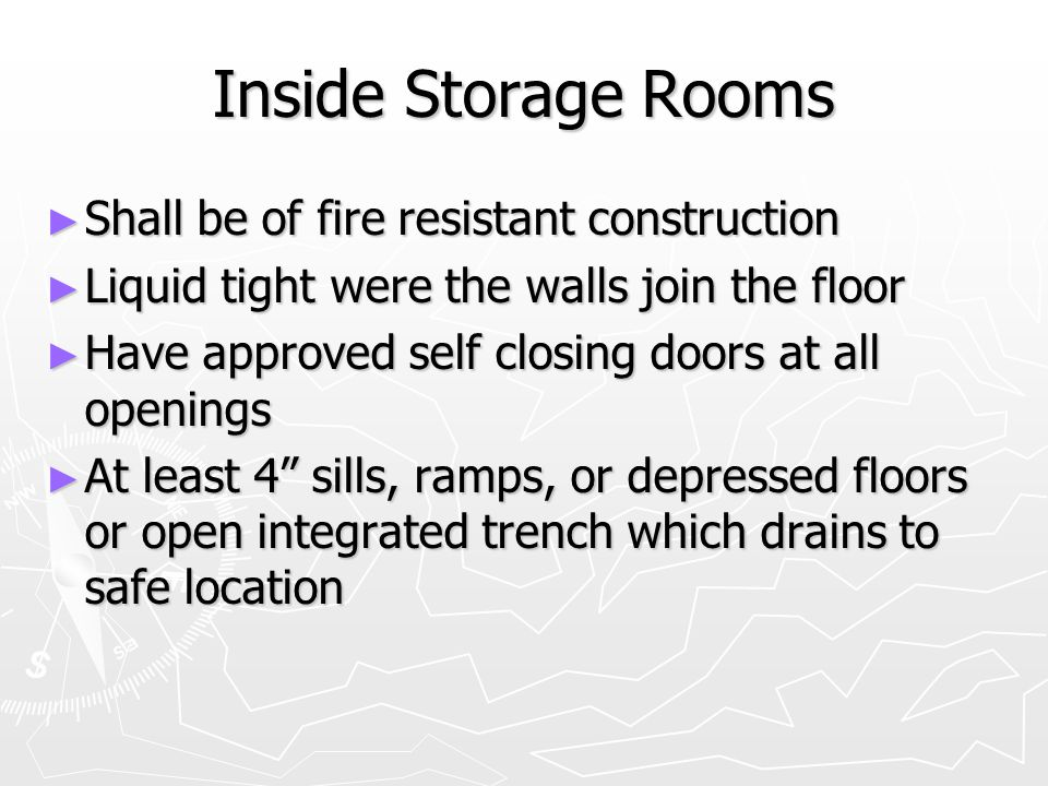 Inside Storage Rooms Shall be of fire resistant construction