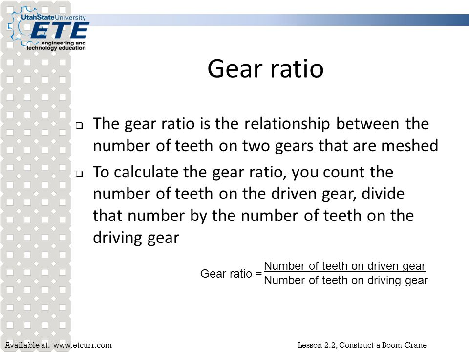 Gear ratio The gear ratio is the relationship between the number of teeth on two gears that are meshed.