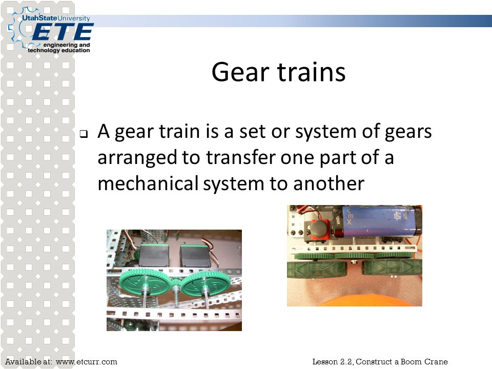 Gear trains A gear train is a set or system of gears arranged to transfer one part of a mechanical system to another.