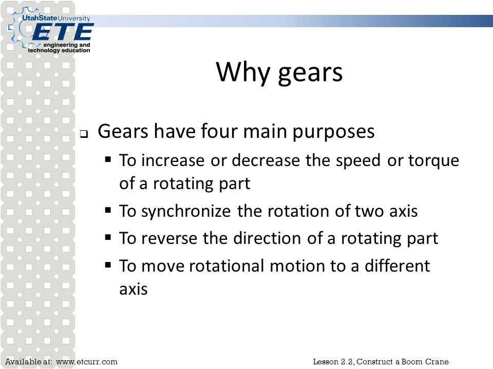 Why gears Gears have four main purposes