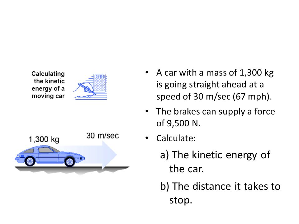 reputable site b5e83 7983d a) The kinetic energy of the car. b) The distance it takes to stop.