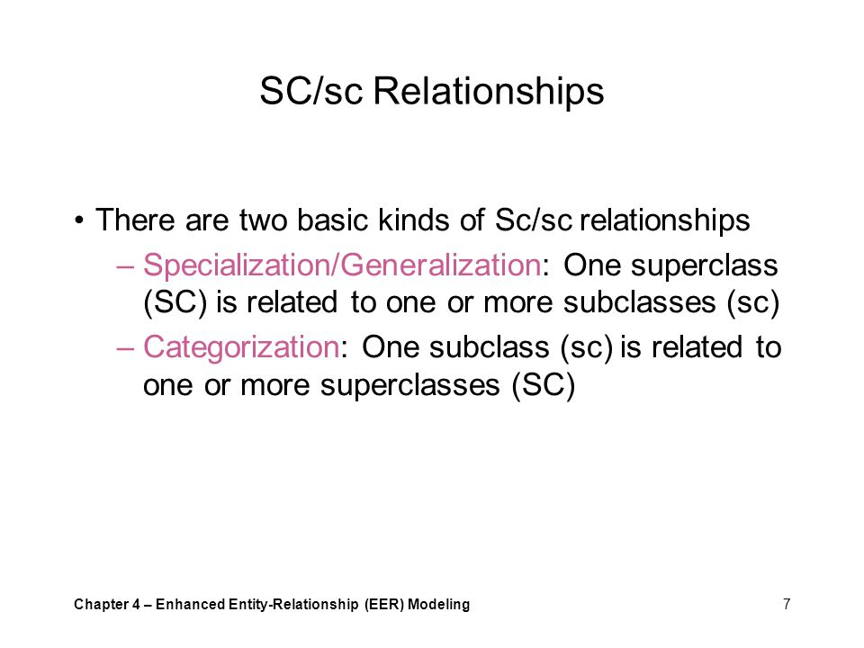 SC/sc Relationships There are two basic kinds of Sc/sc relationships