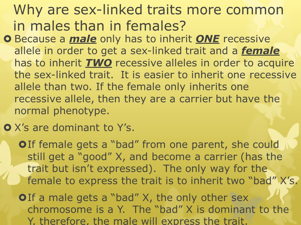 Why are sex-linked traits more common in males than in females