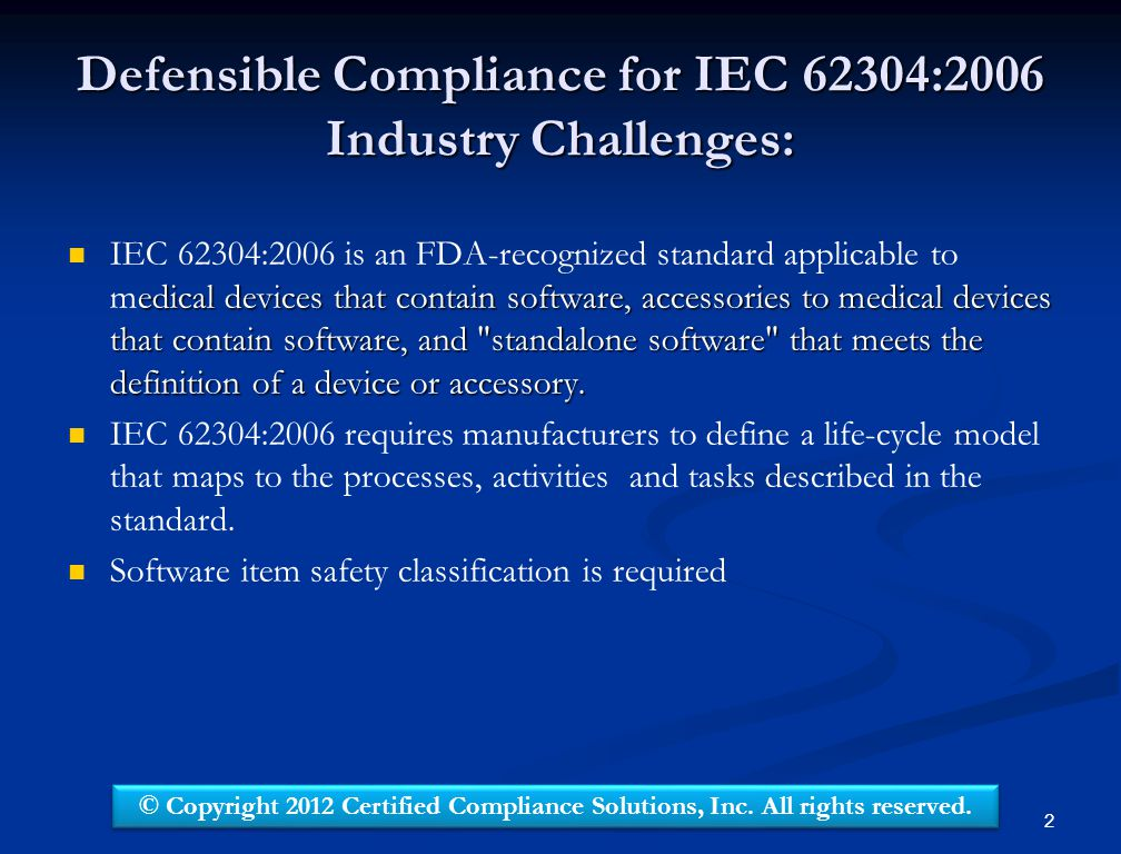 Defensible Compliance for IEC 62304:2006 Industry Challenges: