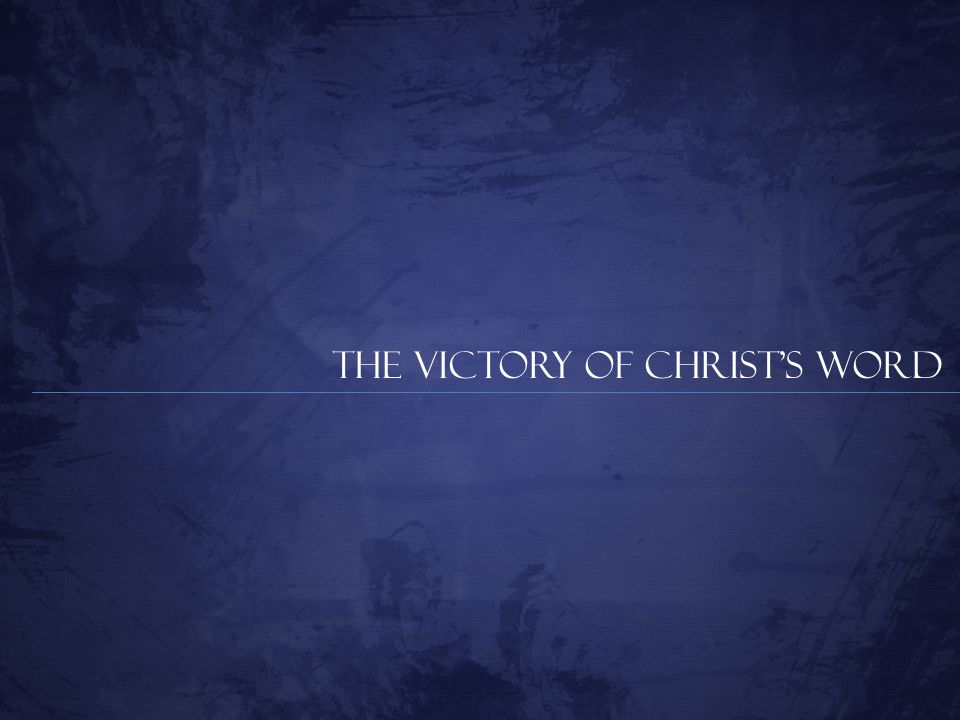 The Victory of Christ's Word