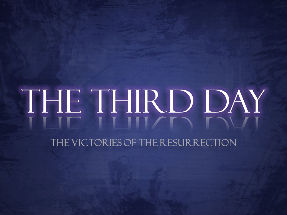 The Victories of the Resurrection