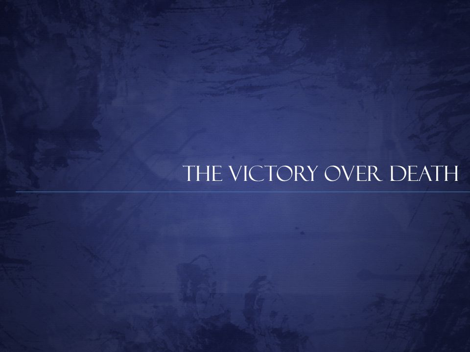 The Victory Over Death