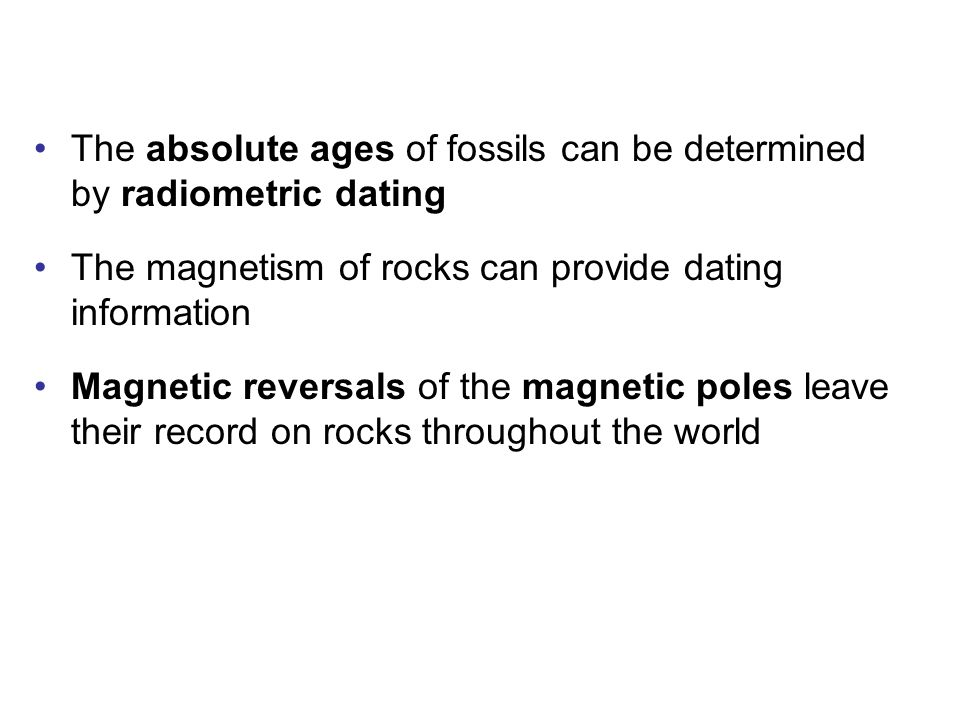 The absolute ages of fossils can be determined by radiometric dating