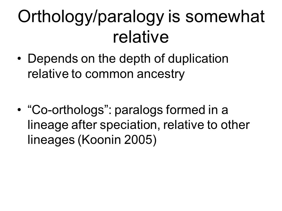 Orthology/paralogy is somewhat relative