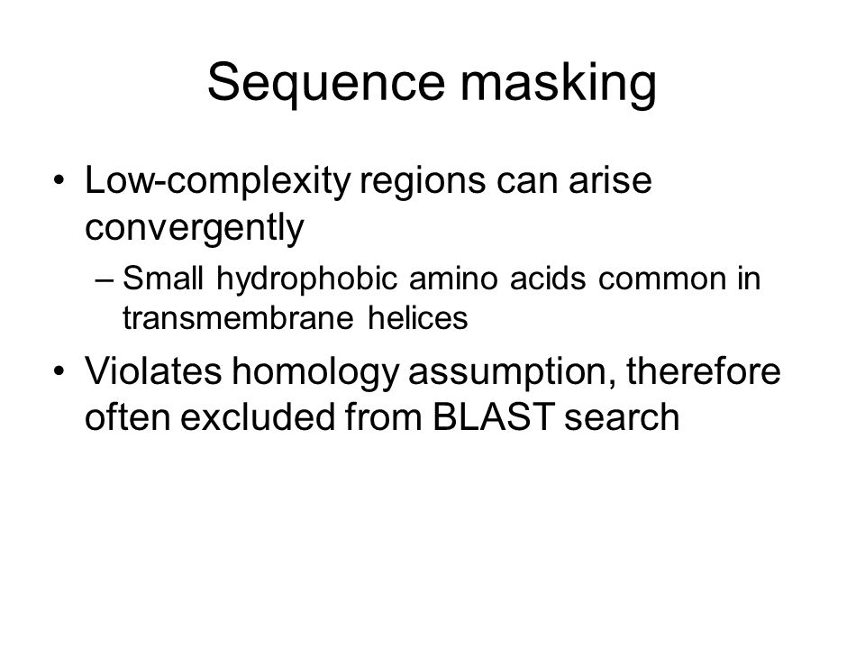 Sequence masking Low-complexity regions can arise convergently
