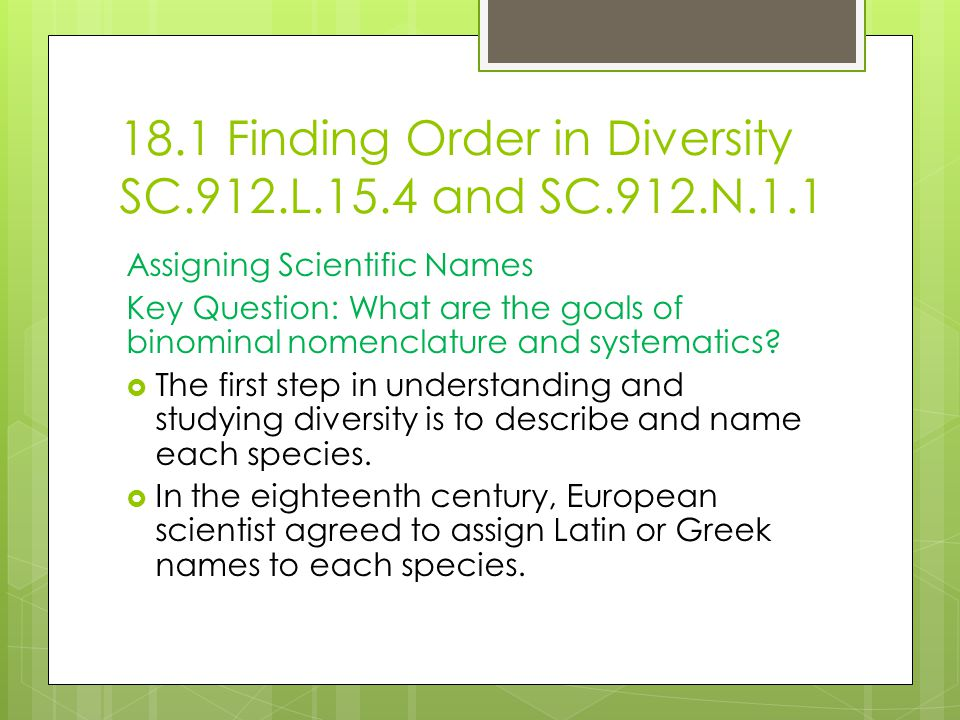18.1 Finding Order in Diversity SC.912.L.15.4 and SC.912.N.1.1