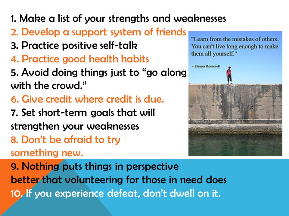 1. Make a list of your strengths and weaknesses