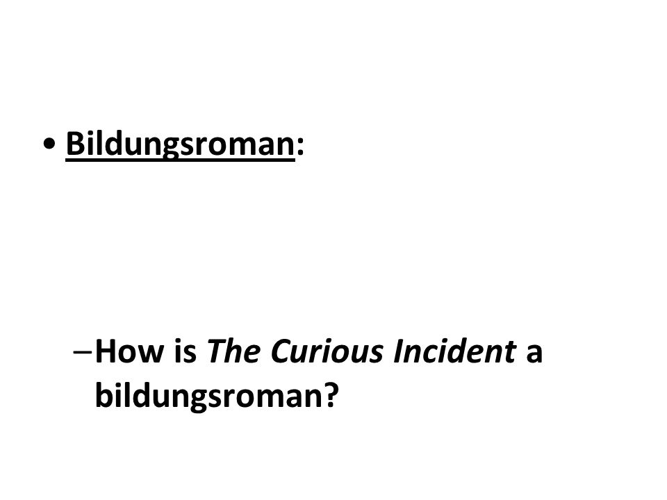 bildungsroman the curious incident Get the curious incident of the dog in the night-time pdf free download right now from our website also, read the summary and review of the book.