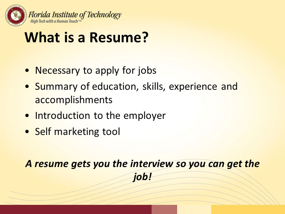 A Resume Gets You The Interview So You Can Get The Job!