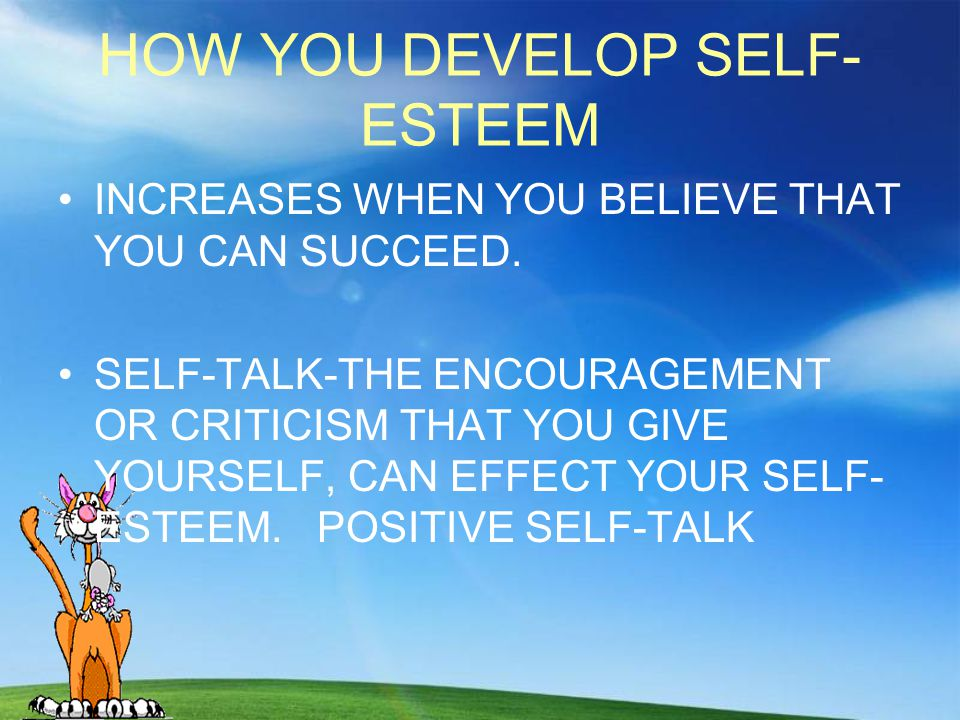 HOW YOU DEVELOP SELF-ESTEEM