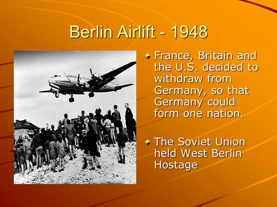 the berlin airlift in 1948 resisting soviet aggression In 1948 stalin imposed a blockade, cutting berlin off from its western suppliers the united states responded with an airlift to every western leader west berlin shone as a beacon of freedom and a potent symbol of the us commitment to resist soviet aggression to succumb to soviet pressure on berlin would be to.