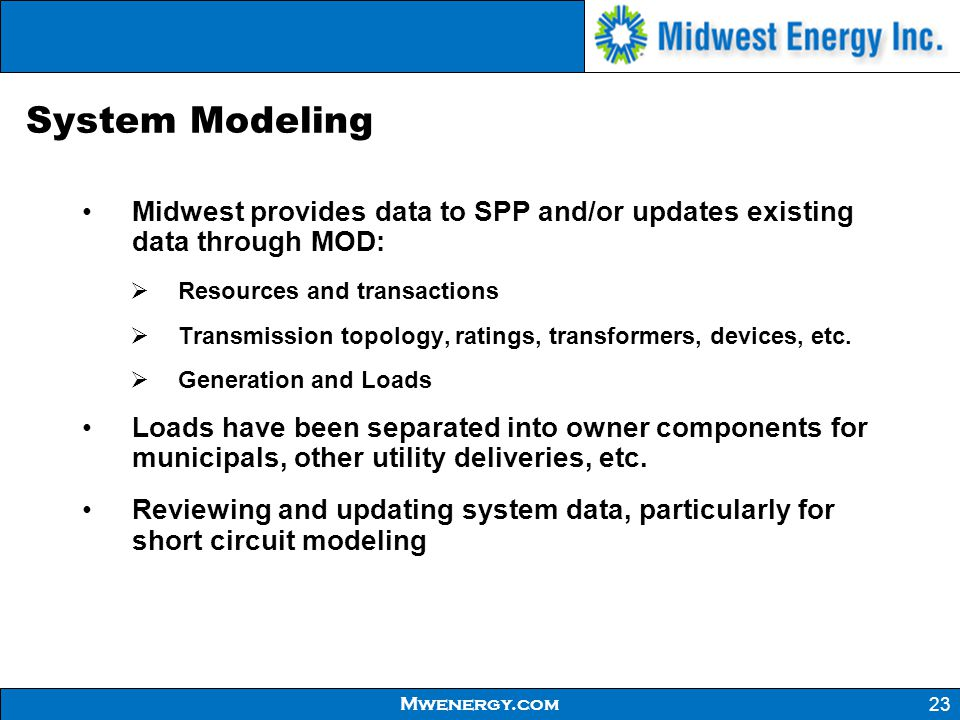 System Modeling Midwest provides data to SPP and/or updates existing data through MOD: Resources and transactions.