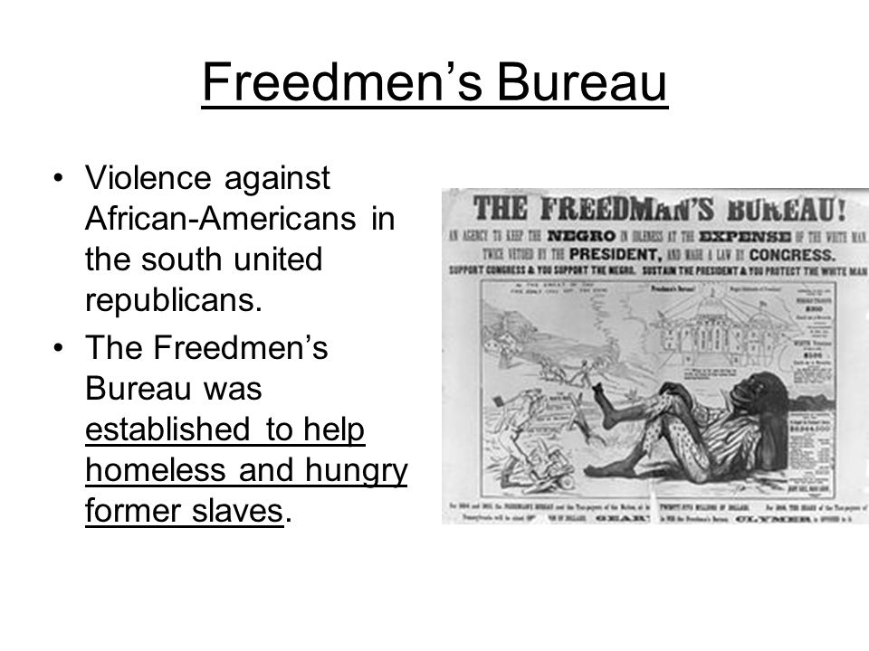 Freedmen's Bureau Violence against African-Americans in the south united republicans.
