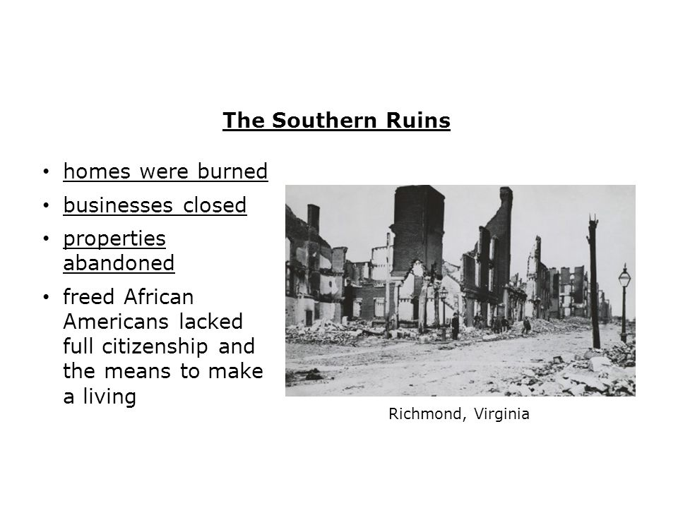 The Southern Ruins homes were burned businesses closed