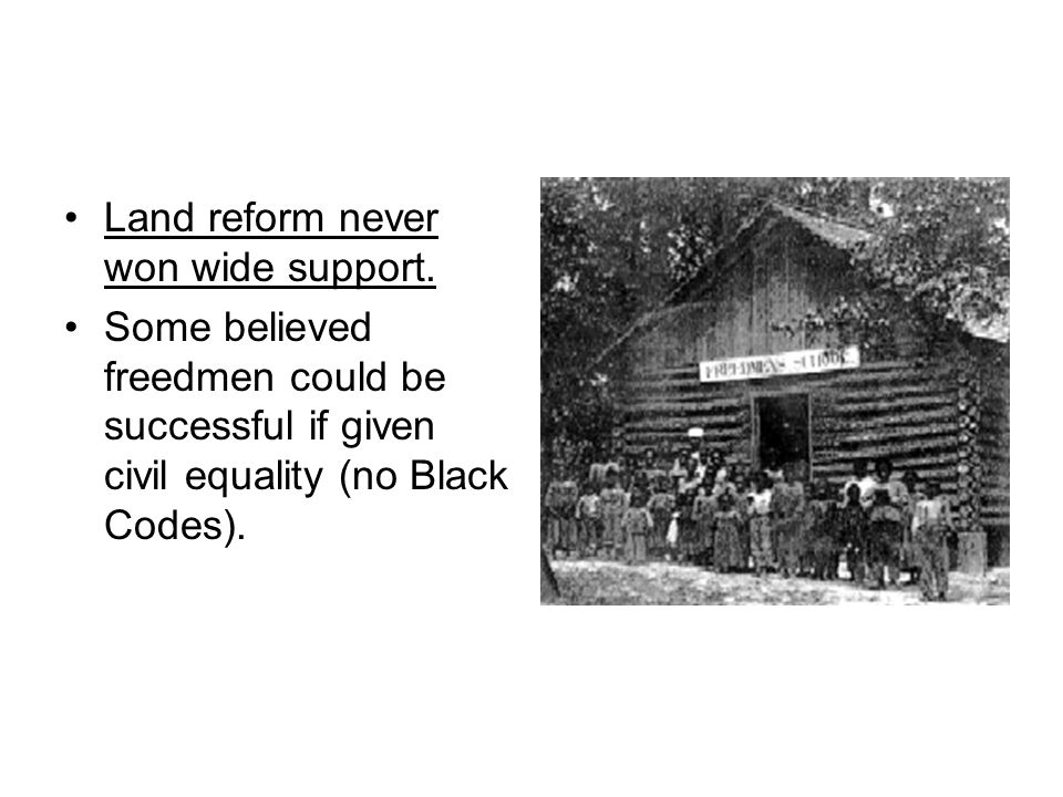 Land reform never won wide support.