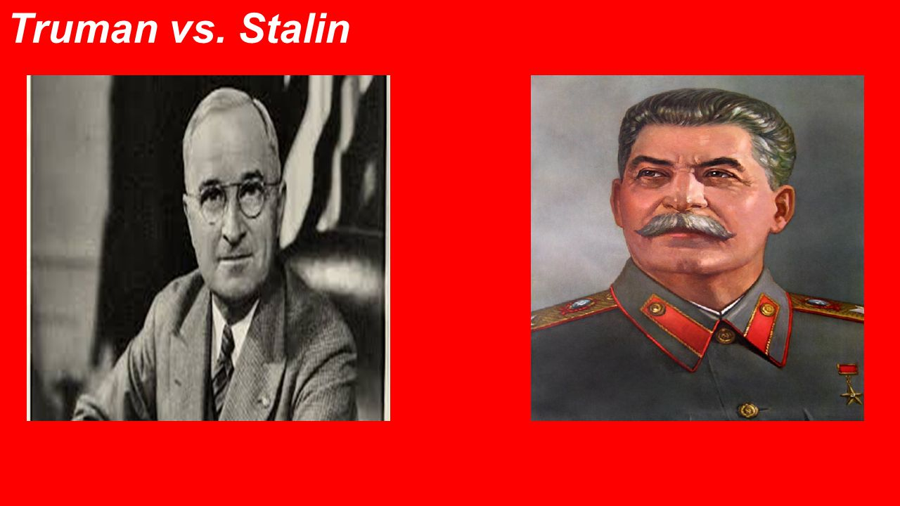 truman vs stalin essays Compare and contrast the roles of truman and stalin in the breakdown of east–west relations stalin believed in communism, the system were state controlled production of goods and rejected any kind of private ownership.