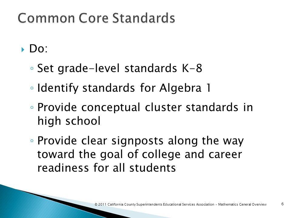 Common Core Standards Do: Set grade-level standards K-8