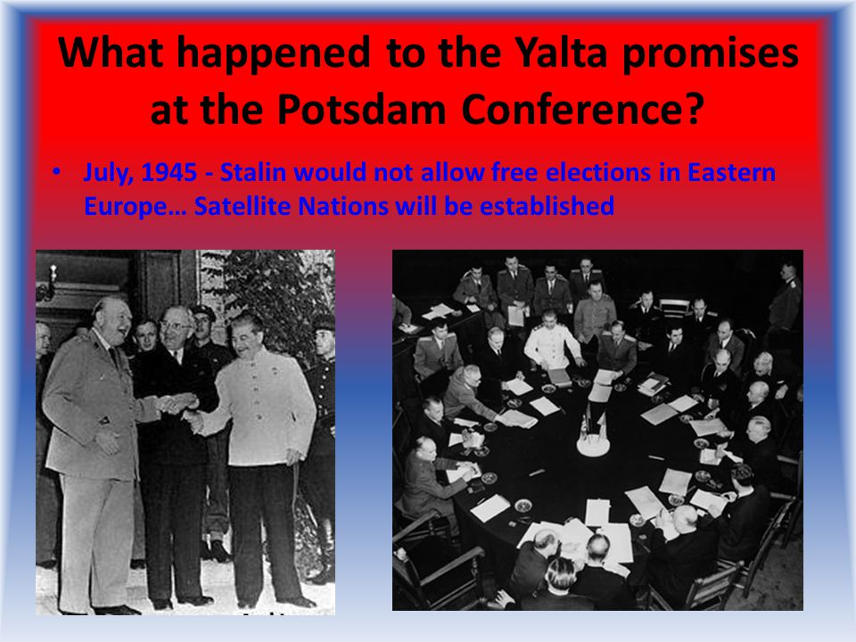 What happened to the Yalta promises at the Potsdam Conference