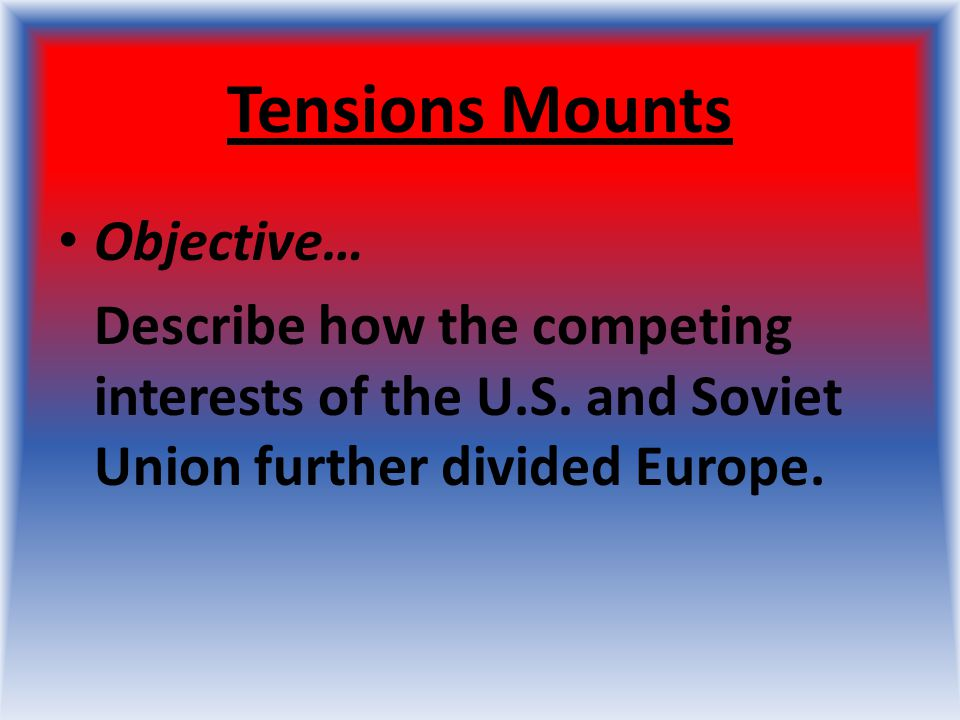 Tensions Mounts Objective…