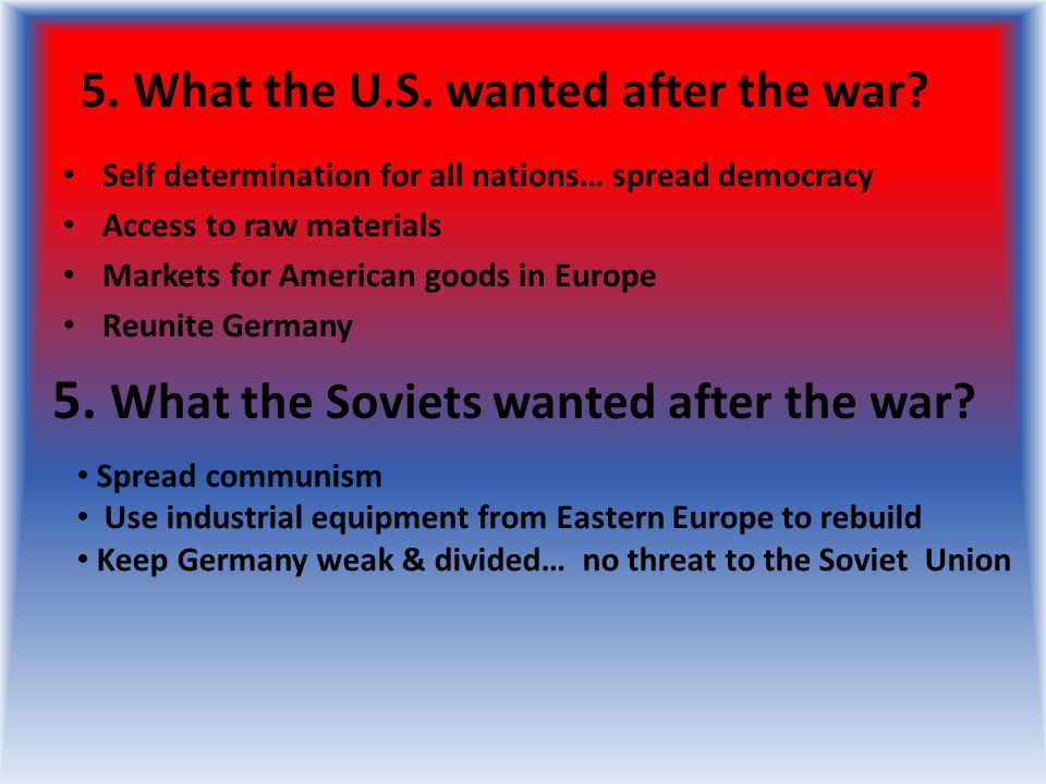 5. What the Soviets wanted after the war