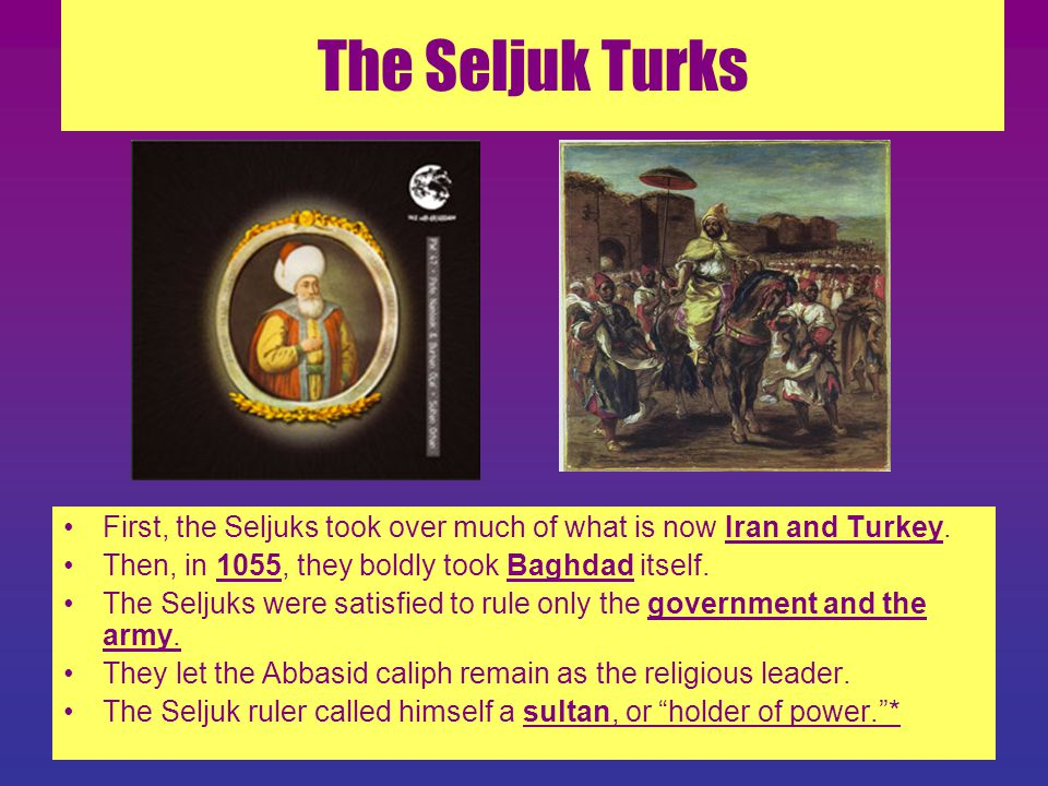 The Seljuk Turks For 200 more years, the empire continued in this way. The Seljuks ruled, but it was still the Abbasid Dynasty.