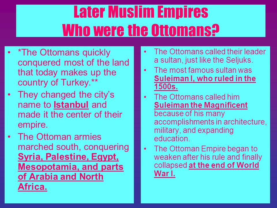 Later Muslim Empires Who were the Ottomans