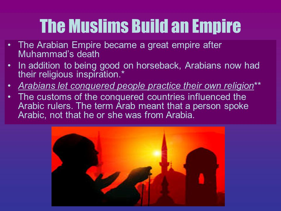 The Muslims Build an Empire