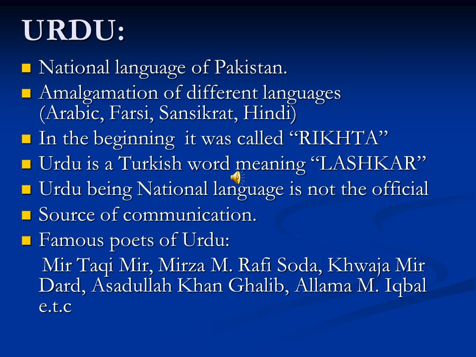 urdu is our national language Urdu and folk music our languages language is an important means of communicating our ideas to others india is a big country and the people speak many languages we have eighteen major languages in our country they are: 1 assamese 2 bengali 3 gujarati 4 hindi 5 kannada 6 kashmiri 7 konkani 8 malayalam 9 manipuri 10 marathi 11.