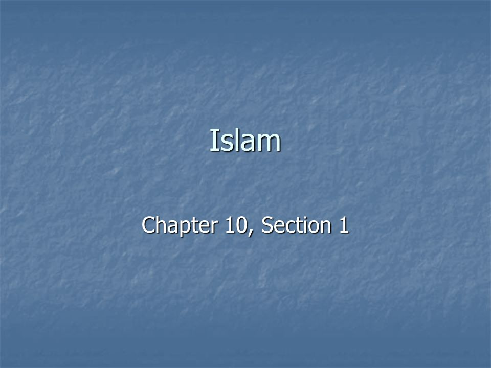Islam Chapter 10, Section 1