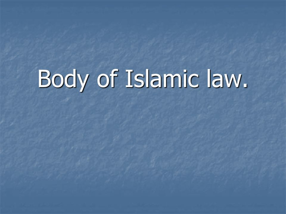 Body of Islamic law.