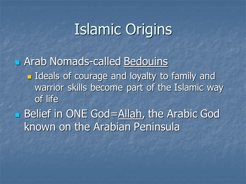 Islamic Origins Arab Nomads-called Bedouins