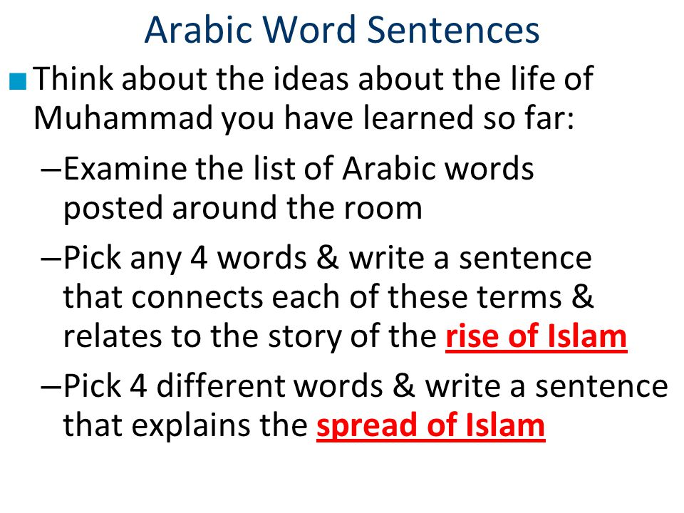 Arabic Word Sentences Think about the ideas about the life of Muhammad you have learned so far: