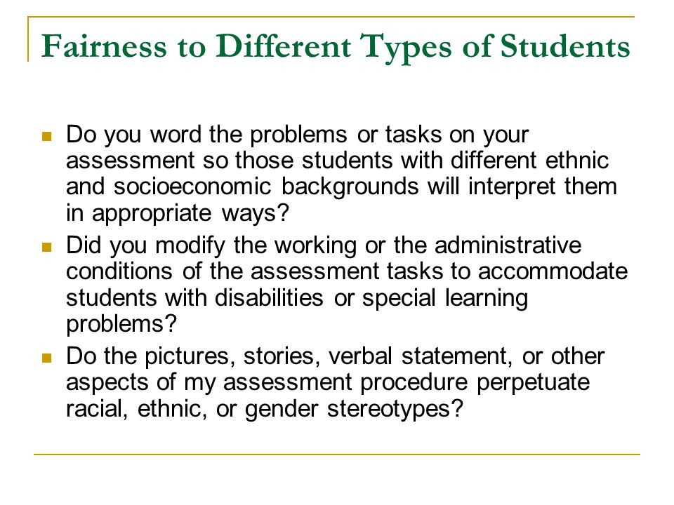 different types of students Presentation accommodations allow a student to:  work or take a test in a  different setting, such as a quiet room with few distractions sit where he learns  best.