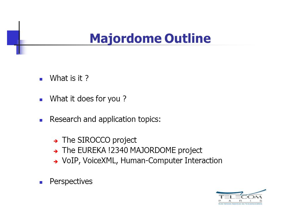 Majordome Outline What is it What it does for you