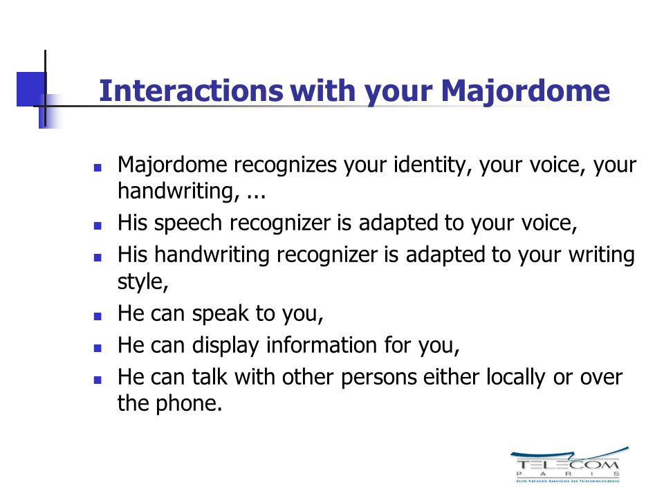 Interactions with your Majordome