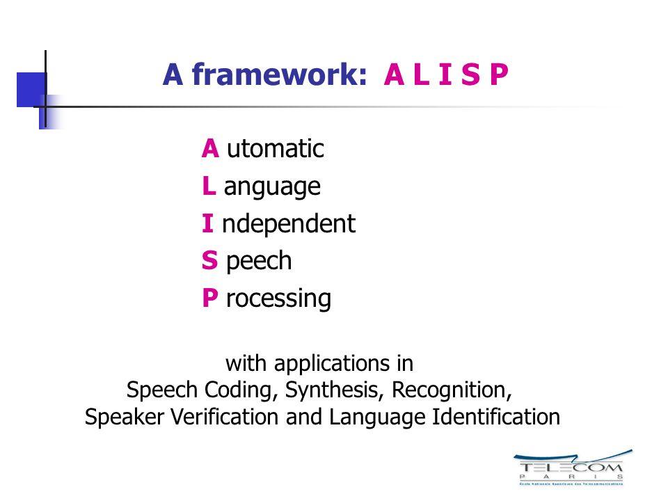 A framework: A L I S P A utomatic L anguage I ndependent S peech