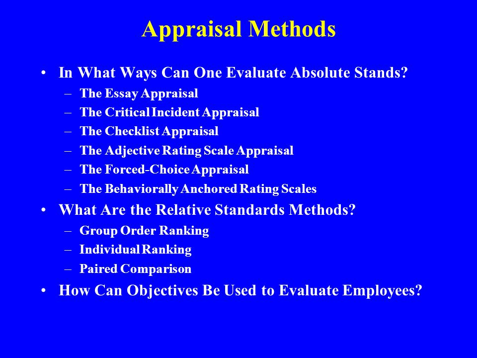 absolute appraisal method What is the method of performance appraisal of employee in nestle company nestle uses a 360 degree approach to do performance appraisals ofthe employees or of the.