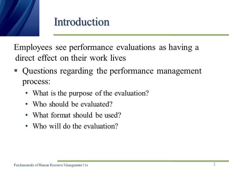 Introduction Employees see performance evaluations as having a direct effect on their work lives.