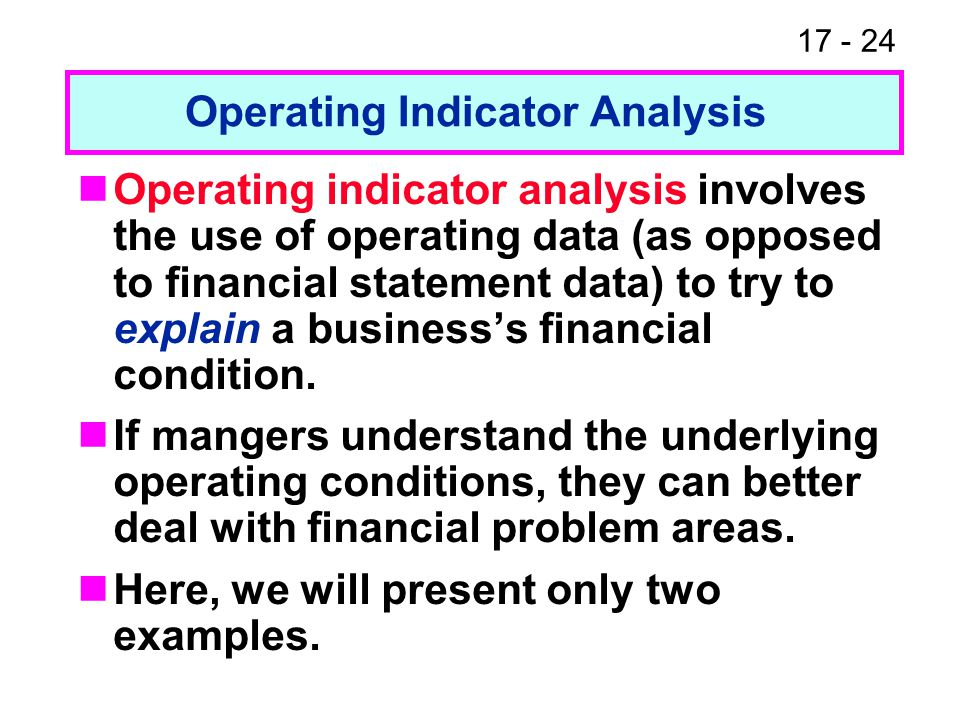 financial ratio and operating indicator Limitations of financial ratio analysis and further sources of information    significantly higher, it is an indicator for working capital efficiency.