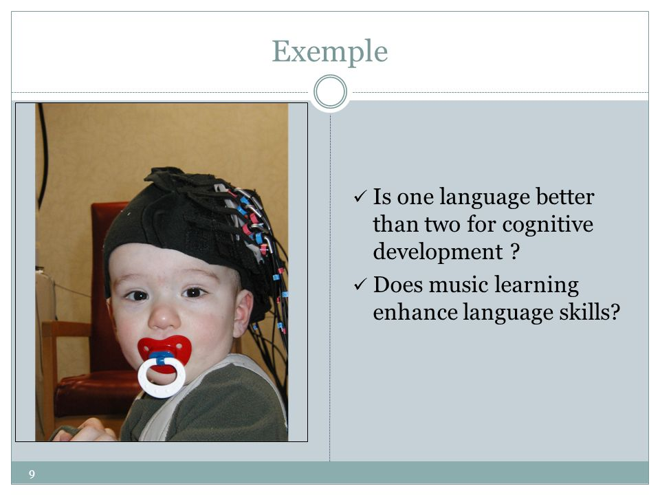Exemple Is one language better than two for cognitive development