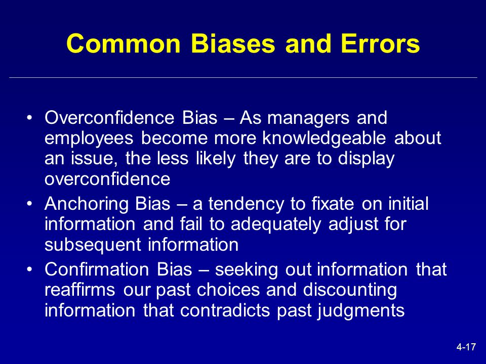 overconfidence in decision making Effects of overconfidence overconfidence effects decision-making, both in the corporate world and individual investments in a 2000 study, researchers found that entrepreneurs are more likely to display the overconfidence bias than the general population.