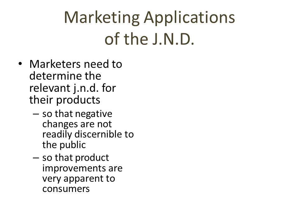 Marketing Applications of the J.N.D.