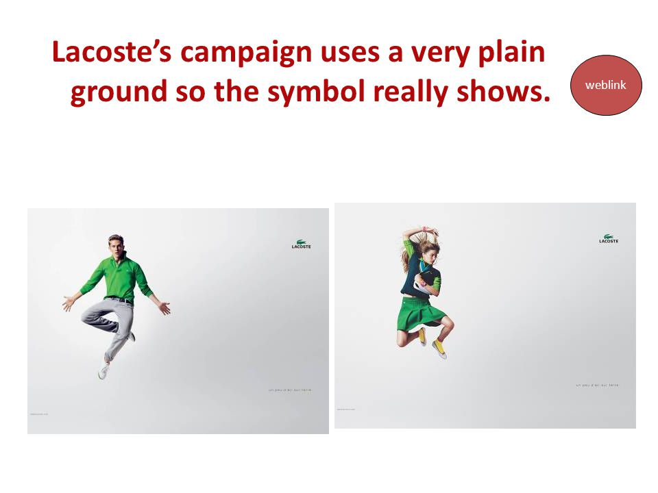 Lacoste's campaign uses a very plain ground so the symbol really shows.