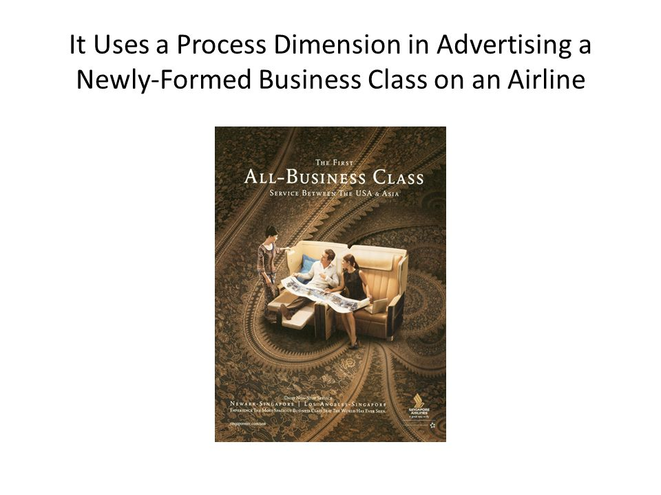 It Uses a Process Dimension in Advertising a Newly-Formed Business Class on an Airline